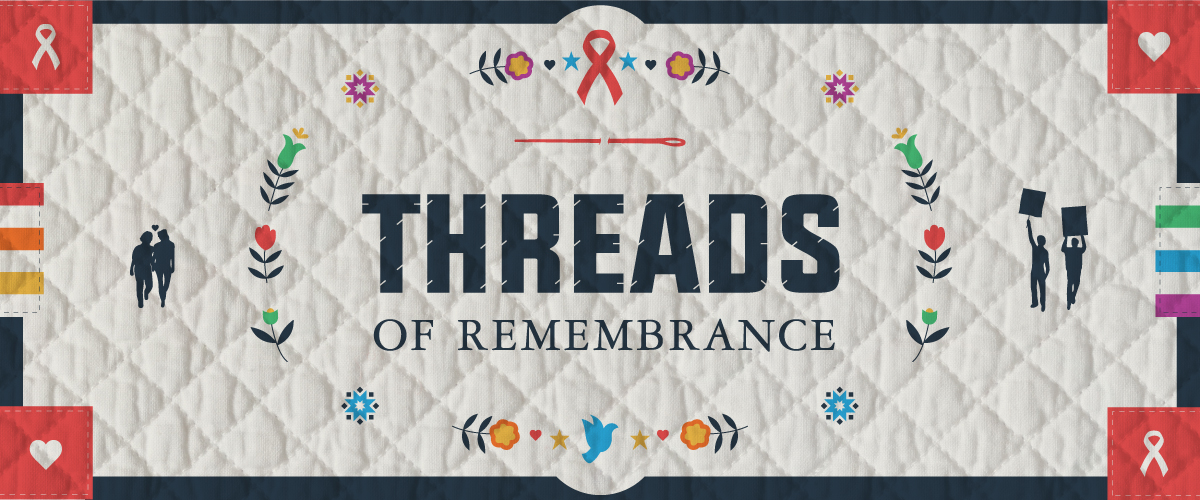 A white banner with a quilt-like pattern. The exhibit title, Threads of Rememberance, is in the middle, circled by little floral designs. On each side of that is the outline of two people. The ones on the left are hand in hand, the ones on the right hold something in the air. In each corner of the banner is a red box with a white ribbon, and the entire banner is framed by a dark blue line.