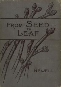 A dark grey page, the title in a banner that says From Seed To Leaf, under it a drawing of a plant. The bottom right says Newell.